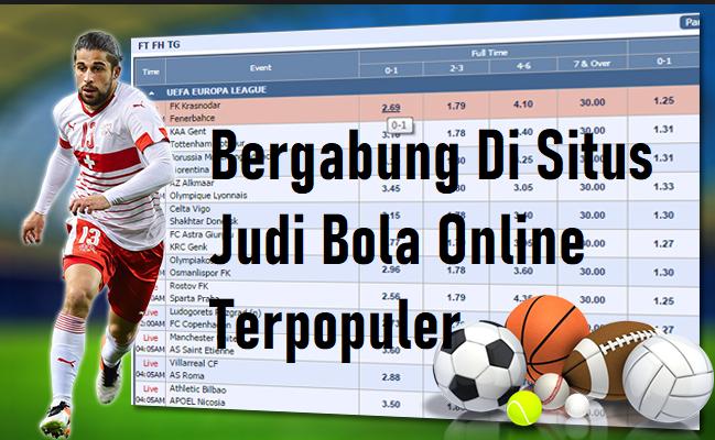 Bergabung Di Situs Judi Bola Online Terpopuler