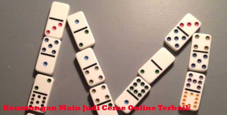 Keuntungan Main Judi Ceme Online Terbaik