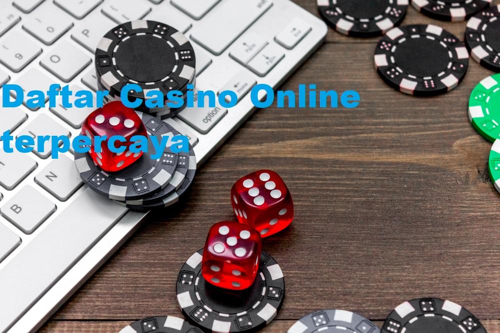 Informasi Menarik Taruhan Judi Casino Online Terpercaya